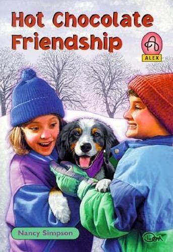 Hot Chocolate Friendship (Alex Series 3) (078143257X) by Simpson, Nancy
