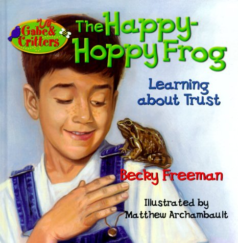 9780781433426: The Happy-Hoppy Frog (Gabe and Critters)