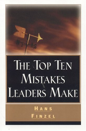 9780781433655: The Top Ten Mistakes Leaders Make