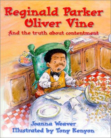 Reginald Parker Oliver Vine: And the Truth: Joanna Weaver; Illustrator-Tony
