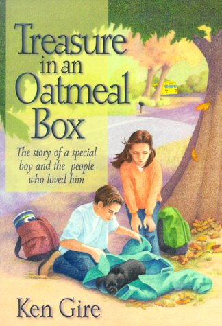 Treasure in an Oatmeal Box: The Story of a Special Boy and the People Who Loved Him: Gire, Ken