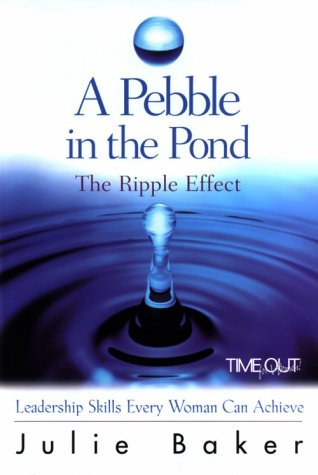 9780781434522: A Pebble in the Pond: The Ripple Effect : Leadership Skills Every Woman Can Achieve