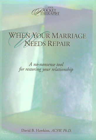 9780781434720: When Your Marriage Needs Repair: A No-Nonsense Tool for Restoring Your Marriage (Your Pocket Therapist Series)