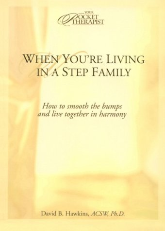 When You're Living in a Stepfamily (Your Pocket Therapist) (0781434742) by Hawkins, David B.