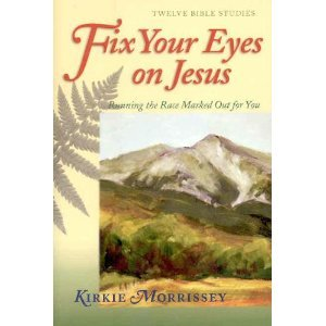 9780781435109: Fix Your Eyes on Jesus: Running the Race Marked Out for You