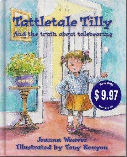 Tattletale Tilly (Attitude Adjusters): Joanna Weaver; Illustrator-Tony