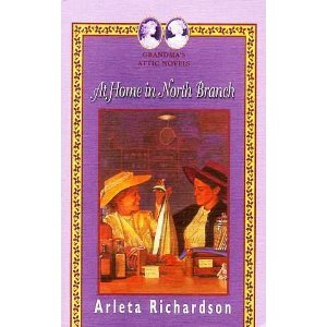 At Home In North Branch (Grandma's Attic Series) (078143534X) by Arleta Richardson