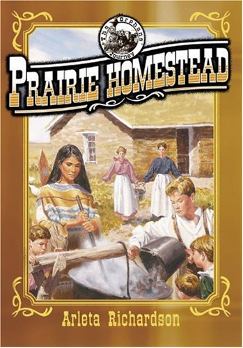 Prairie Homestead (The Orphans' Journey Series) (0781435366) by Arleta Richardson