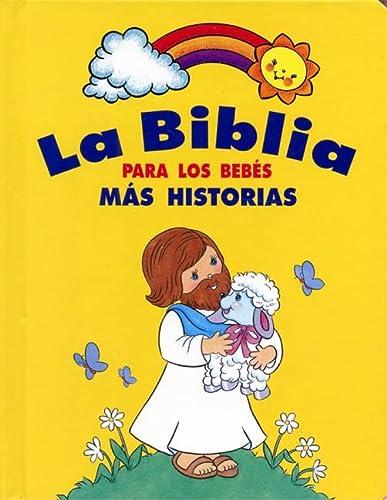 La Biblia Para los Bebes Mas Historias (La Biblia Para Los Bebes/ Baby Bible) (Spanish Edition...
