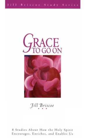 9780781436571: Grace to Go on (Jill Briscoe Study Series)
