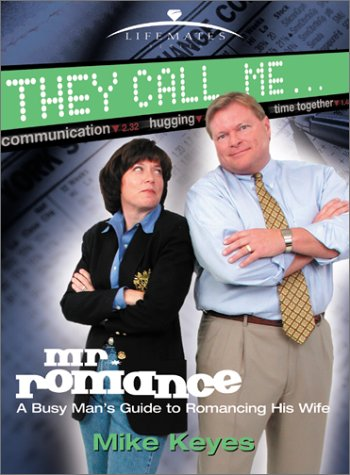 They Call Me Mr. Romance (Life Mates: Keyes, Mike