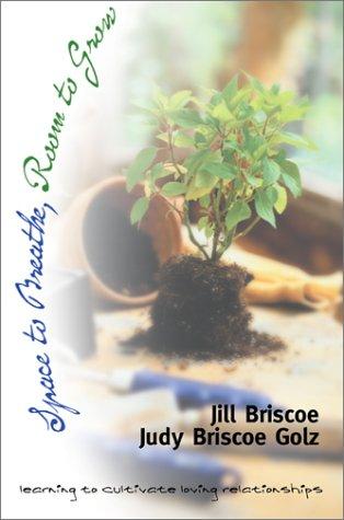 Space To Breathe, Room To Grow: Briscoe, Jill, Briscoe