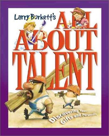 All about Talent: Discovering Your Gifts and: Larry Burkett, Kevin