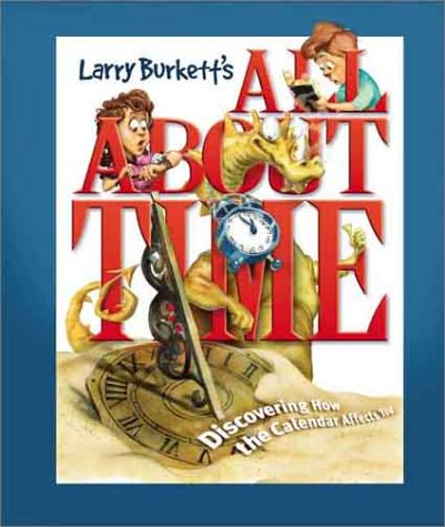 9780781437882: All about Time: Discovering How the Calendar Affects You (Larry Burkett's Stewardship for the Family)