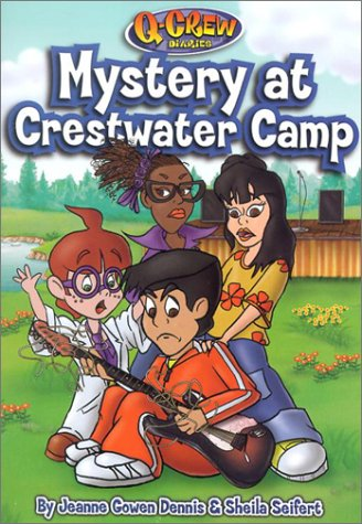 Mystery at Crestwater Camp (Q-Crew Diaries): Dennis, Jeanne Gowen; Seifert, Sheila