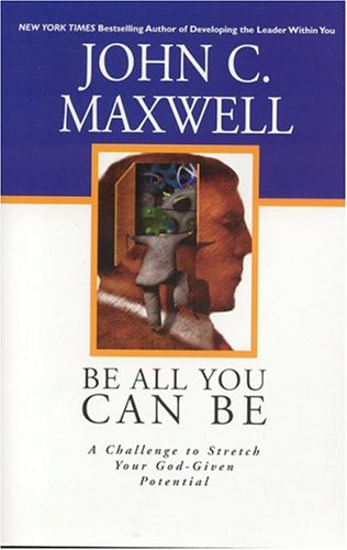 9780781438049: Be All You Can Be: A Challenge to Stretch Your God-Given Potential