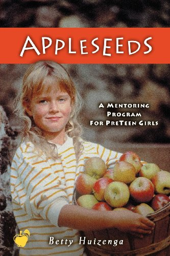 9780781438056: Appleseeds: A Ten-Week Nurturing Program for Preteen Girls