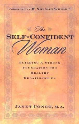 The Self-Confident Woman (0781438691) by Janet Congo