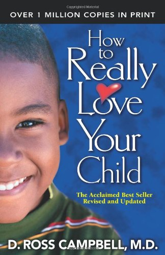 9780781439121: How to Really Love Your Child