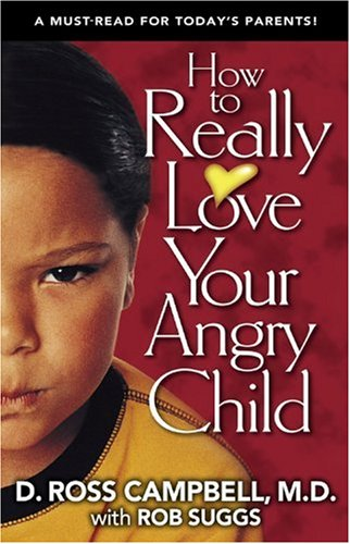 9780781439145: How to Really Love Your Angry Child