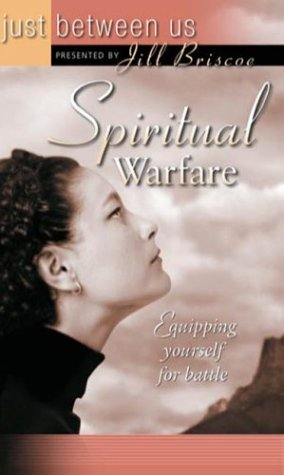 Spiritual Warfare: Equipping Yourself for Battle (Just Between Us) (0781439485) by Briscoe, Jill