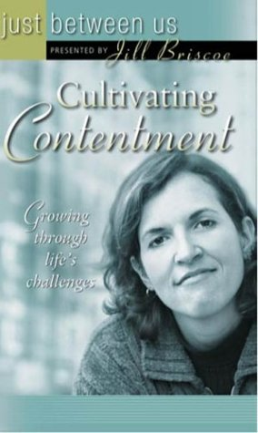 Cultivating Contentment: Growing Through Life's Challenges (Just Between Us): Briscoe, Jill