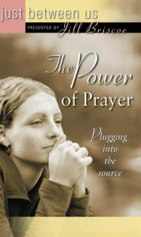 The Power of Prayer: Plugging Into the: Briscoe, Jill