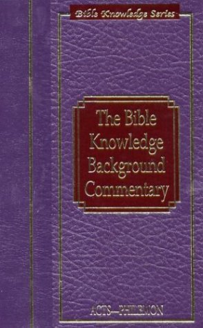 Bible Knowledge Background Commentary: Acts-Philemon (Bible Knowledge: Editor-Craig A. Evans;