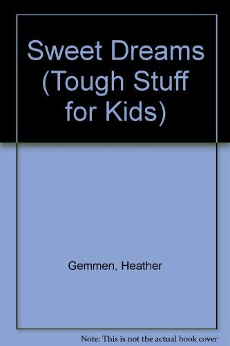Sweet Dreams (Tough Stuff for Kids) (0781440351) by Heather Gemmen