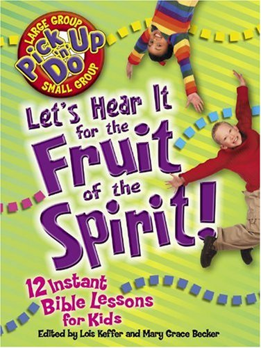 9780781440660: Let's Hear It for the Fruit of the Spirit: 12 Instant Bible Lessons for Kids (Pick Up 'n' Do)