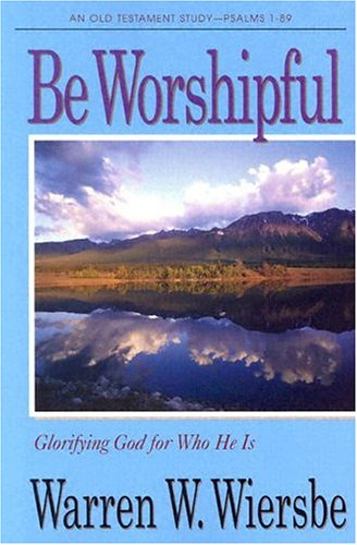 9780781441001: Be Worshipful: Glorifying God for Who He Is (The BE Series Commentary)