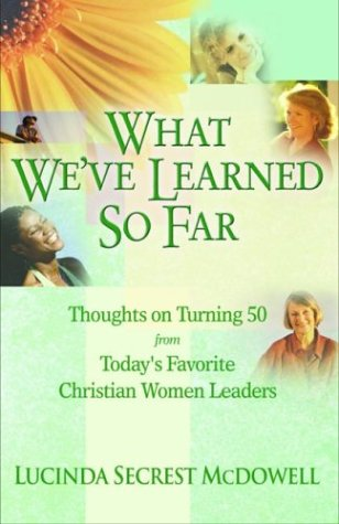 9780781441315: What We've Learned So Far: Thoughts on Turning 50 from Today's Favorite Christian Women Leaders