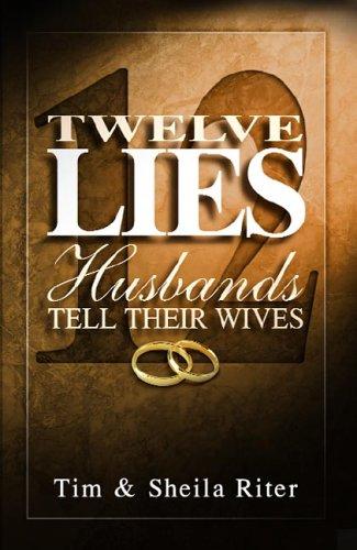 9780781441339: Twelve Lies Husbands Tell Their Wives (Twelve Lies Series)