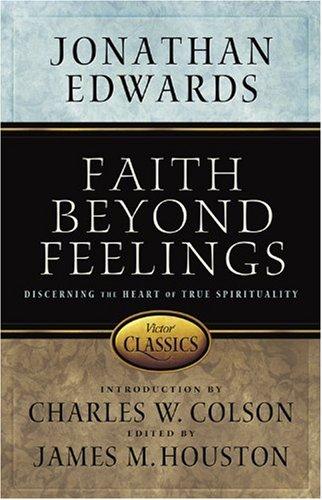 9780781441711: Faith Beyond Feelings (Victor Classics)