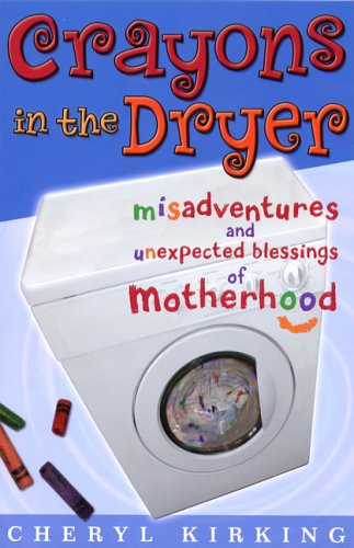 9780781441766: Crayons in the Dryer