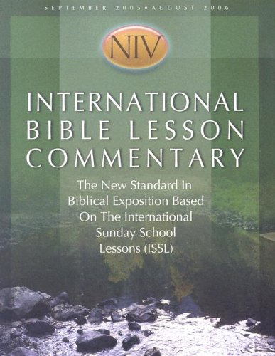 The International Bible Lesson Commentary, NIV: The: Dan Lioy