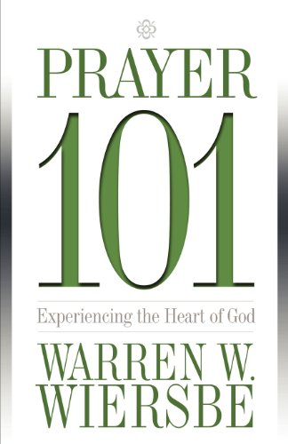 9780781441896: Prayer 101: Experiencing the Heart of God