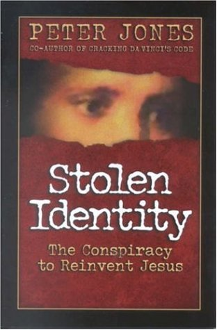 9780781442077: Stolen Identity: The Conspiracy to Reinvent Jesus