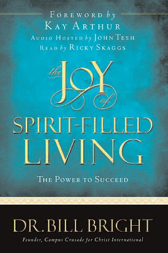 The Joy of Spirit-Filled Living: The Power to Succeed (The Joy of Knowing God, Book 3)