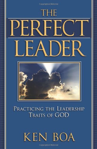 9780781442725: The Perfect Leader: Practicing the Leadership Traits of God