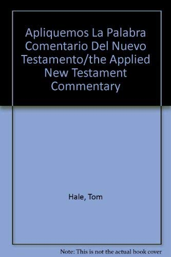 9780781442749: Apliquemos La Palabra Comentario Del Nuevo Testamento/the Applied New Testament Commentary