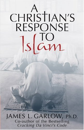 9780781442787: A Christian's Response to Islam