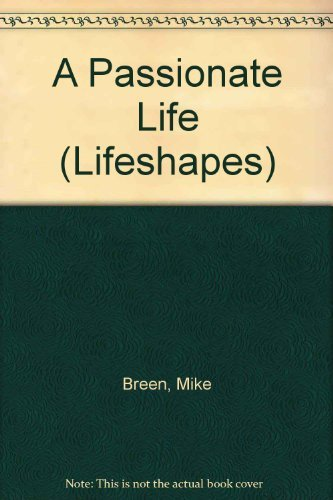 9780781442855: A Passionate Life (Lifeshapes)