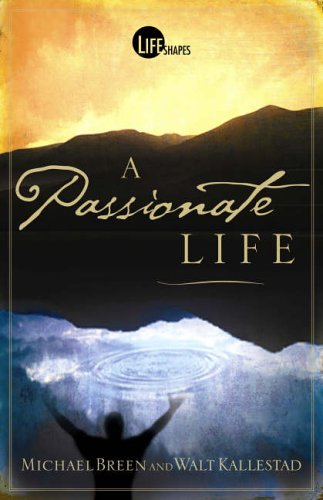 9780781442879: A Passionate Life