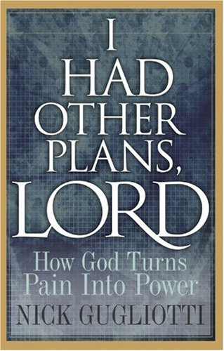 9780781443043: I Had Other Plans Lord: How God Turns Pain into Power
