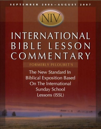 9780781443104: International Bible Lesson Commentary - NIV 2006-07 (David C. Cook Bible Lesson Commentary: NIV)