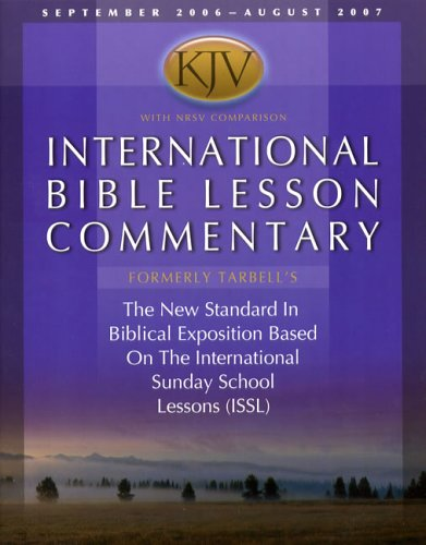 9780781443111: International Bible Lesson Commentary - KJV 2006-07 (David C. Cook Bible Lesson Commentary: KJV)