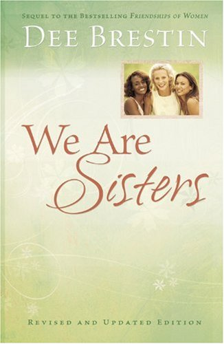 We Are Sisters (Dee Brestin's Series) (0781443156) by Dee Brestin