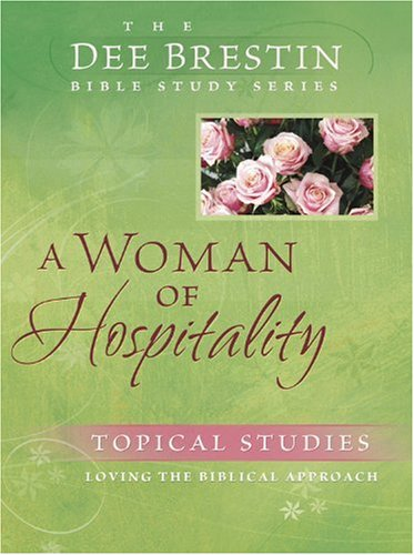 A Woman of Hospitality (Dee Brestin's Series) (0781443334) by Dee Brestin
