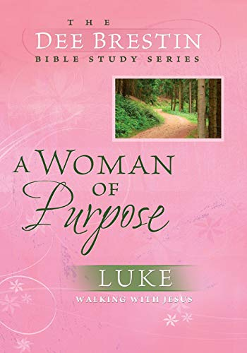 9780781443340: A Woman of Purpose: Luke: Walking with Jesus (Dee Brestin Bible Study)